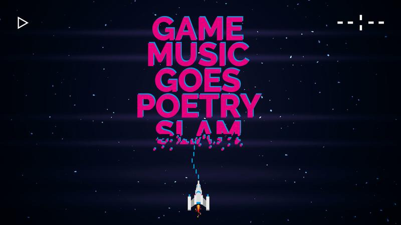 Game Music goes Poetry Slam