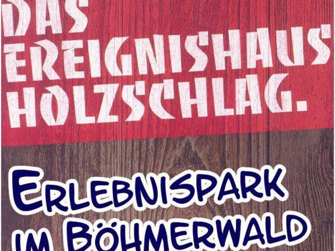 Erlebnispark Ereignishaus Holzschlag