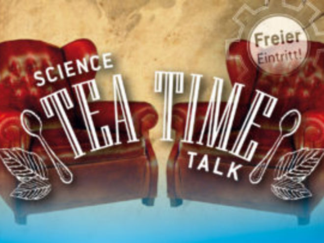 Tea Time - Science Talk im WELIOS