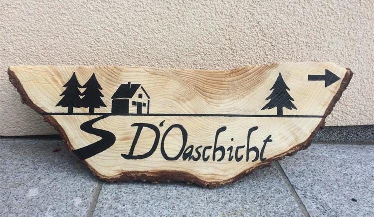 D'Oaschicht Schild (© Privat)